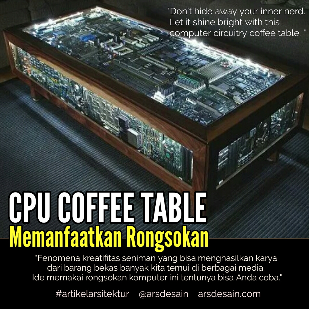 Rongsokan Komputer Bahan Untuk Coffee Table