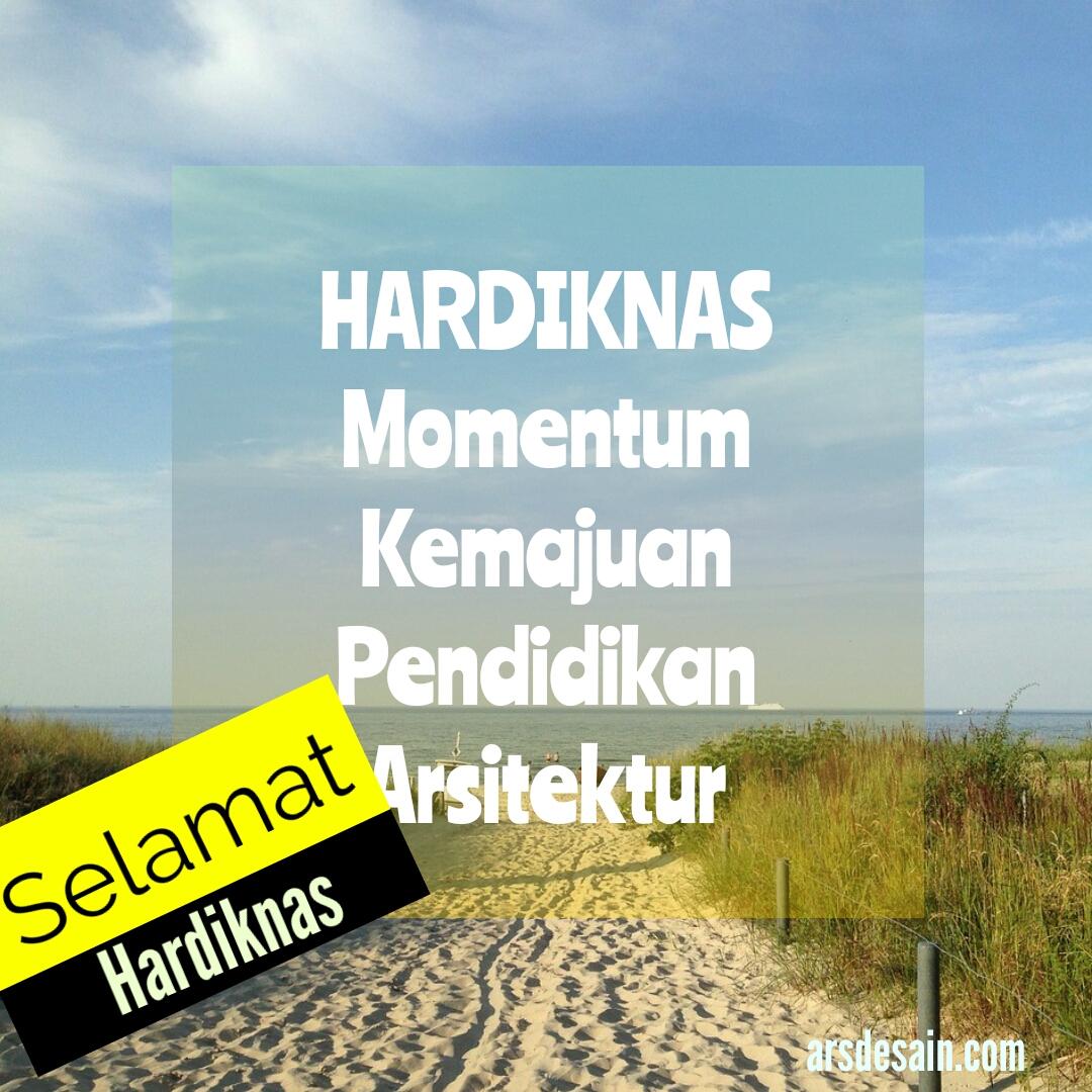 Hardiknas Momentum Kemajuan Pendidikan Arsitektur di Indonesia