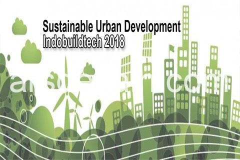Sustainable Urban Development, Indobuildtech 2018