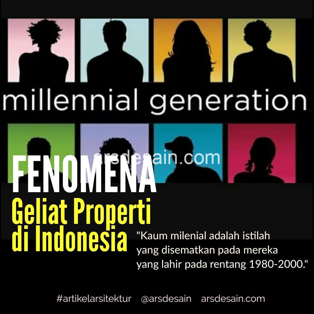 Kaum Milenial dan Fenomena Geliat Properti di Indonesia
