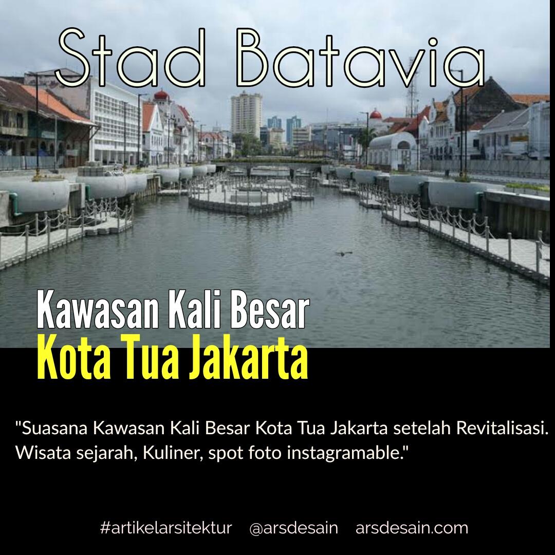 Kawasan Kali Besar Kota Tua Jakarta Kini