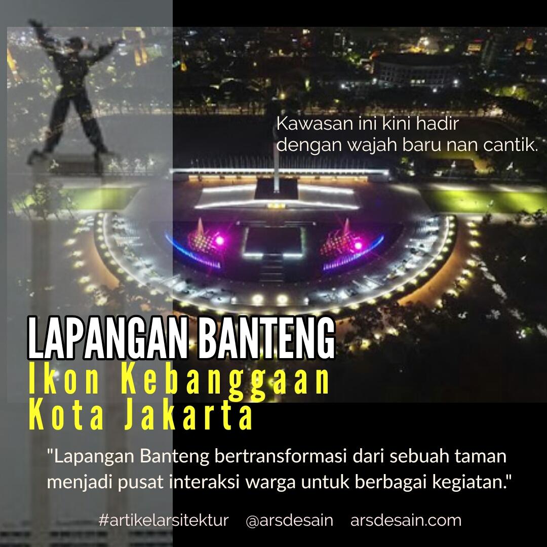 Lapangan Banteng Ikon Kebanggaan Kota Jakarta